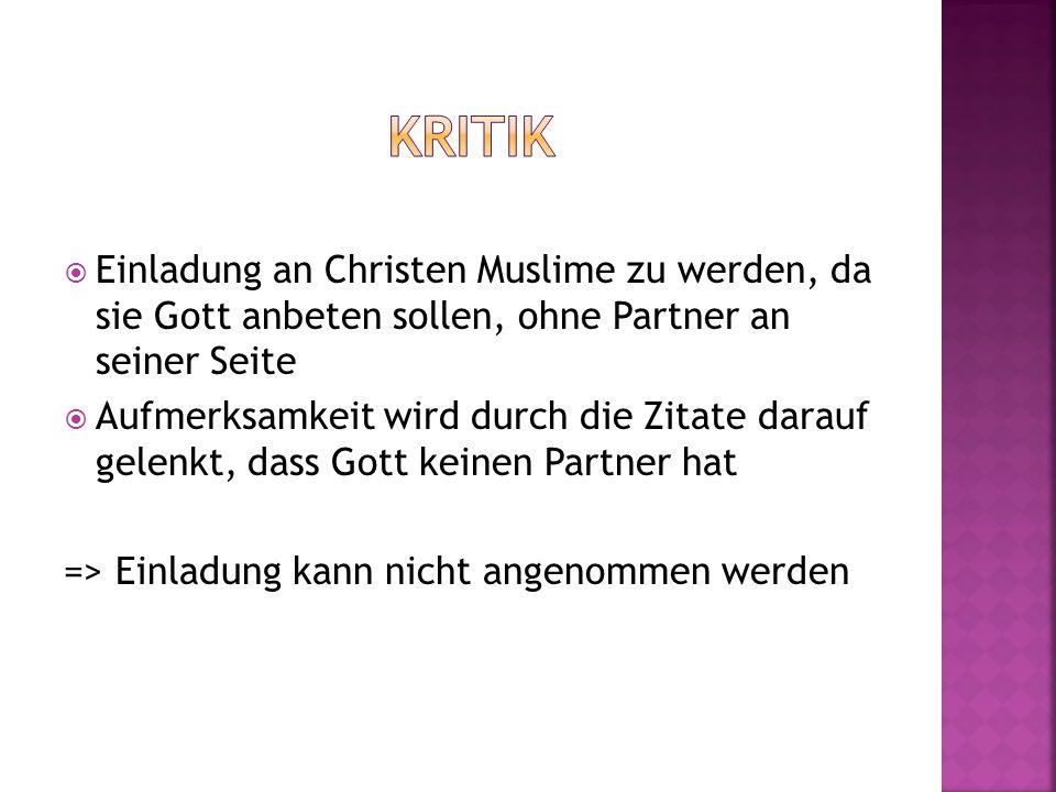Kritik Einladung an Christen Muslime zu werden, da sie Gott anbeten sollen, ohne Partner an seiner Seite.