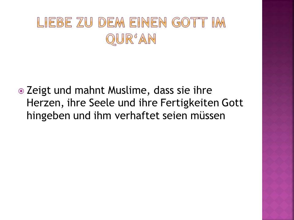 Liebe zu dem einen Gott im Qur'an