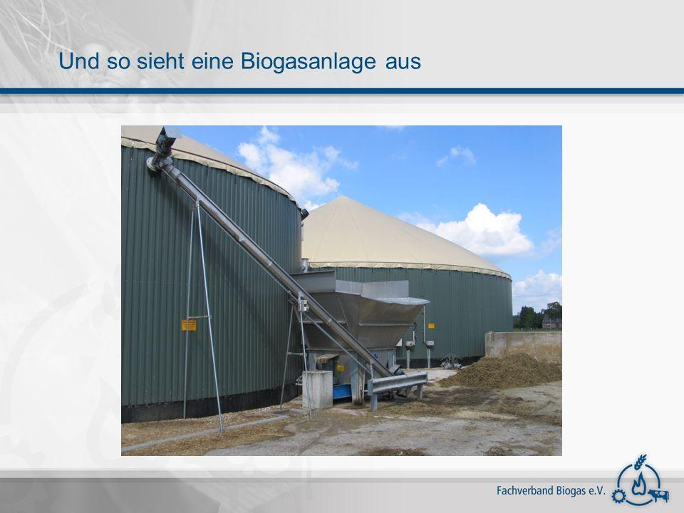 Und so sieht eine Biogasanlage aus