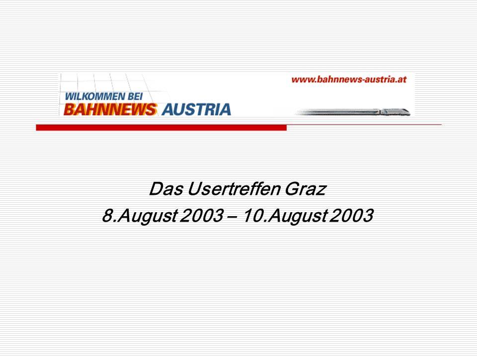 Das Usertreffen Graz 8.August 2003 – 10.August 2003