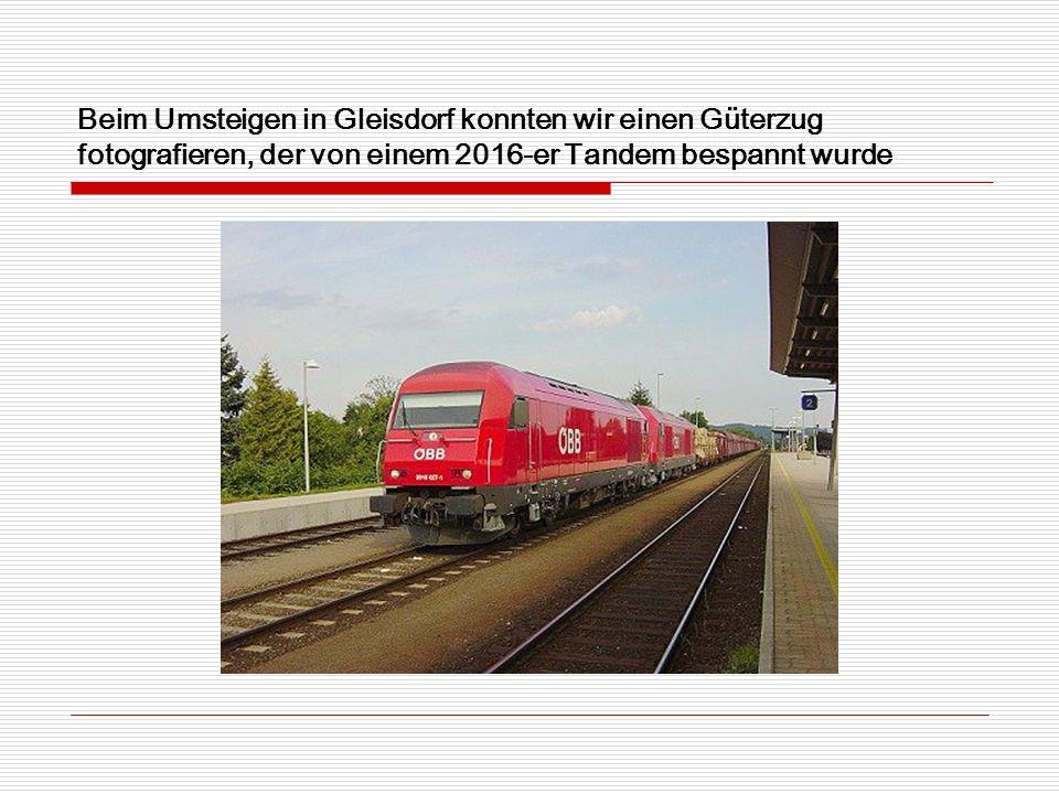 Beim Umsteigen in Gleisdorf konnten wir einen Güterzug fotografieren, der von einem 2016-er Tandem bespannt wurde