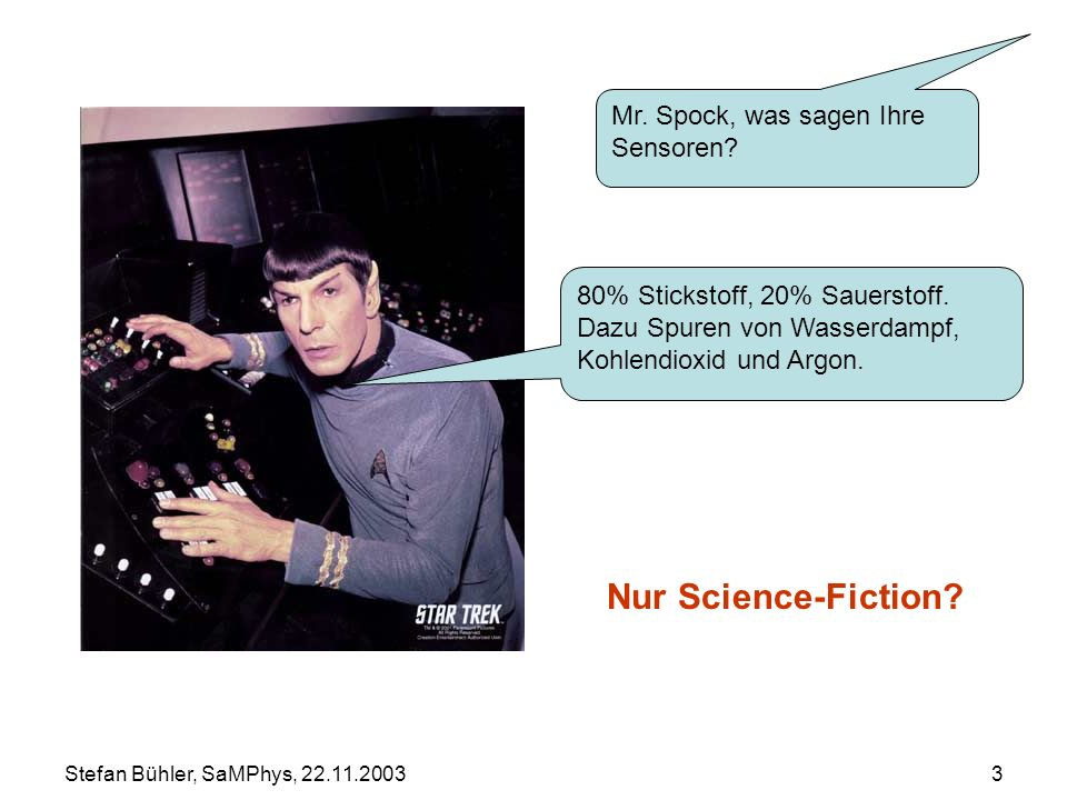 Nur Science-Fiction Mr. Spock, was sagen Ihre Sensoren