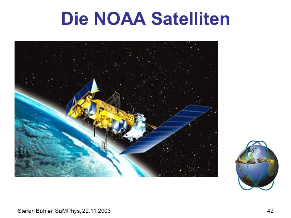 Die NOAA Satelliten Stefan Bühler, SaMPhys, 22.11.2003
