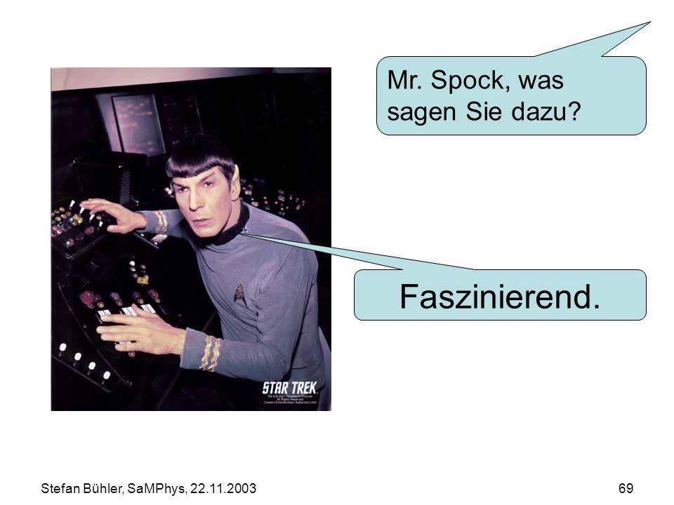 Faszinierend. Mr. Spock, was sagen Sie dazu