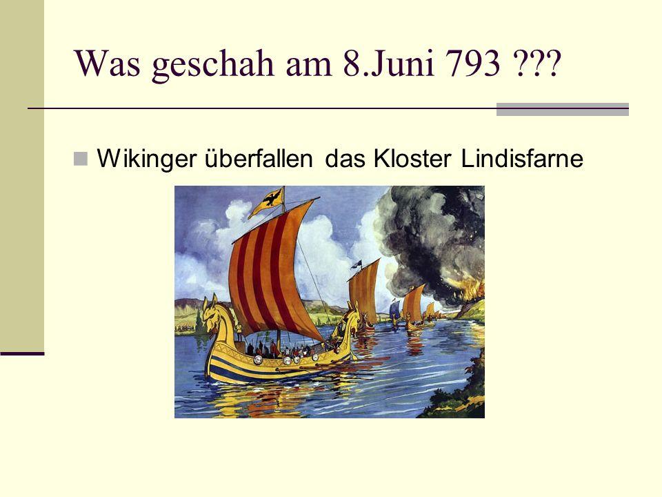 Was geschah am 8.Juni 793 Wikinger überfallen das Kloster Lindisfarne