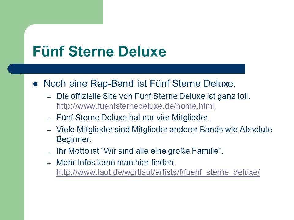 Fünf Sterne Deluxe Noch eine Rap-Band ist Fünf Sterne Deluxe.