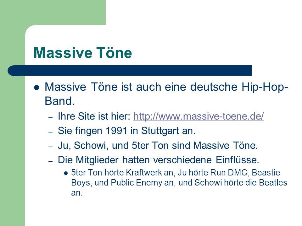 Massive Töne Massive Töne ist auch eine deutsche Hip-Hop-Band.