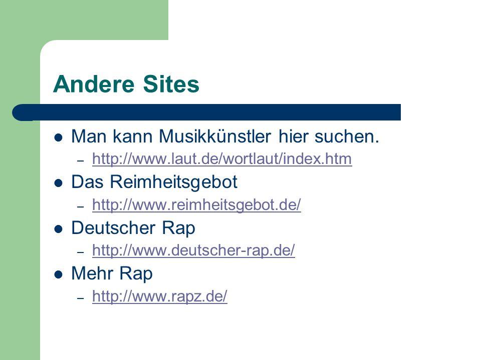 Andere Sites Man kann Musikkünstler hier suchen. Das Reimheitsgebot