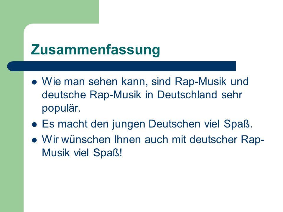 Zusammenfassung Wie man sehen kann, sind Rap-Musik und deutsche Rap-Musik in Deutschland sehr populär.