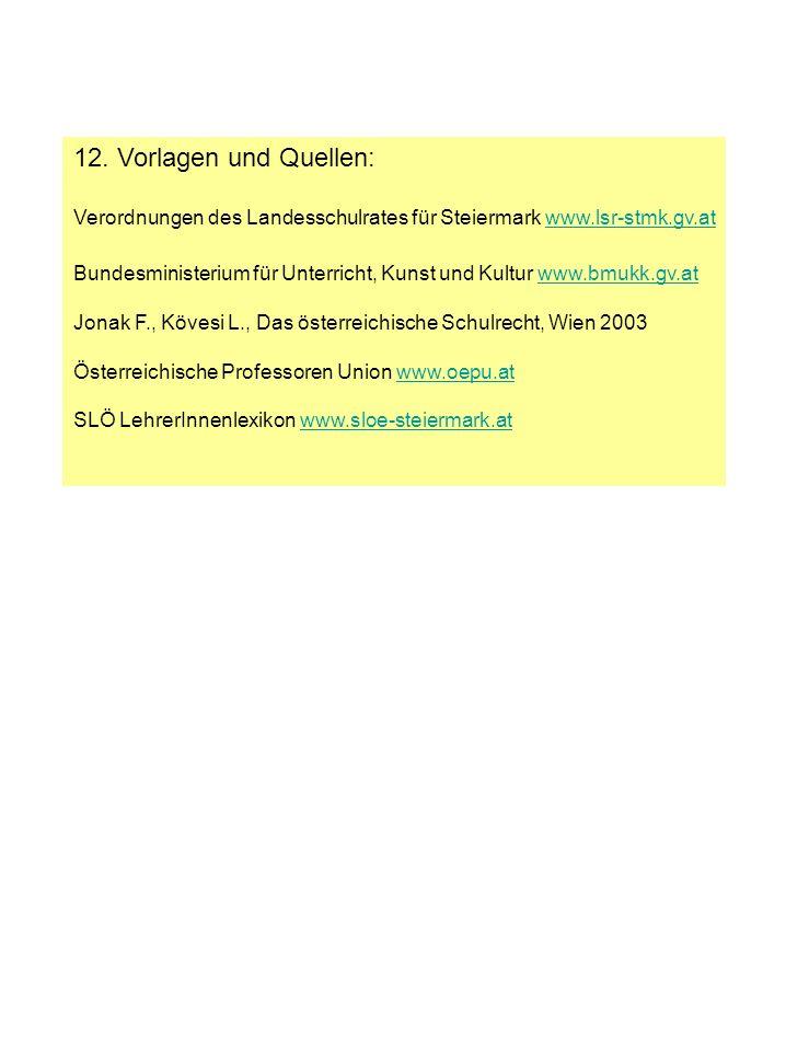 12. Vorlagen und Quellen: Verordnungen des Landesschulrates für Steiermark www.lsr-stmk.gv.at.