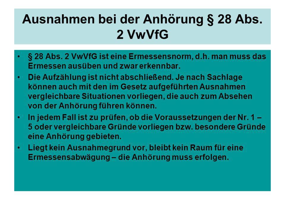 Ausnahmen bei der Anhörung § 28 Abs. 2 VwVfG