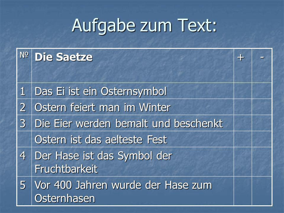 Aufgabe zum Text: Die Saetze + - 1 Das Ei ist ein Osternsymbol 2
