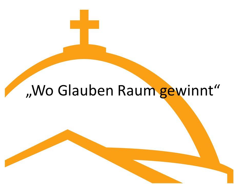 """""""Wo Glauben Raum gewinnt"""
