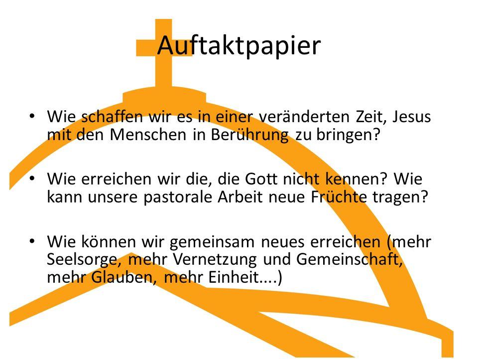 Auftaktpapier Wie schaffen wir es in einer veränderten Zeit, Jesus mit den Menschen in Berührung zu bringen