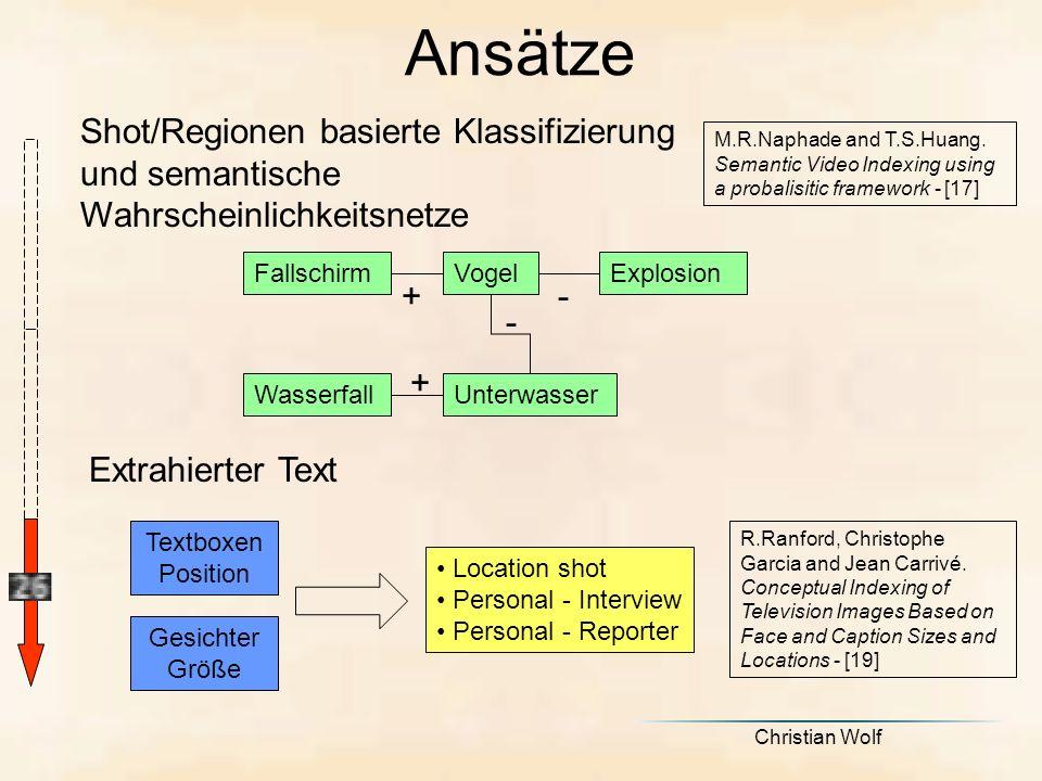Ansätze Shot/Regionen basierte Klassifizierung und semantische Wahrscheinlichkeitsnetze.