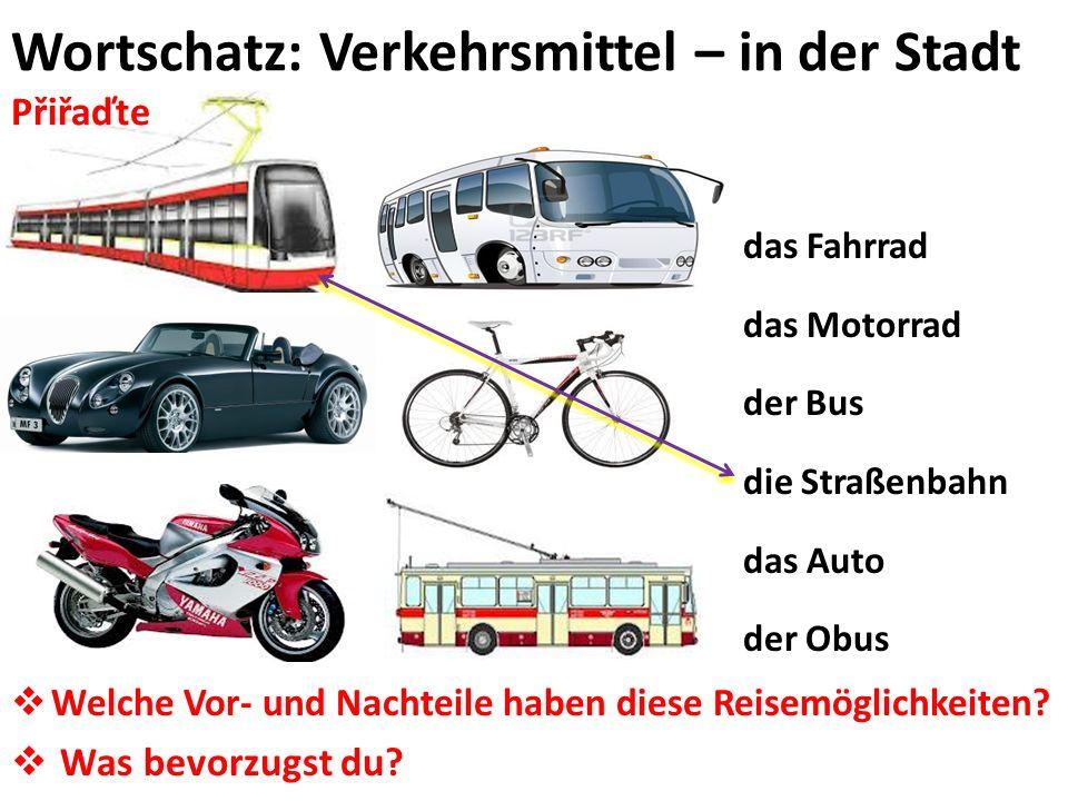 Wortschatz: Verkehrsmittel – in der Stadt Přiřaďte