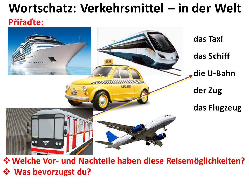 Wortschatz: Verkehrsmittel – in der Welt Přiřaďte: