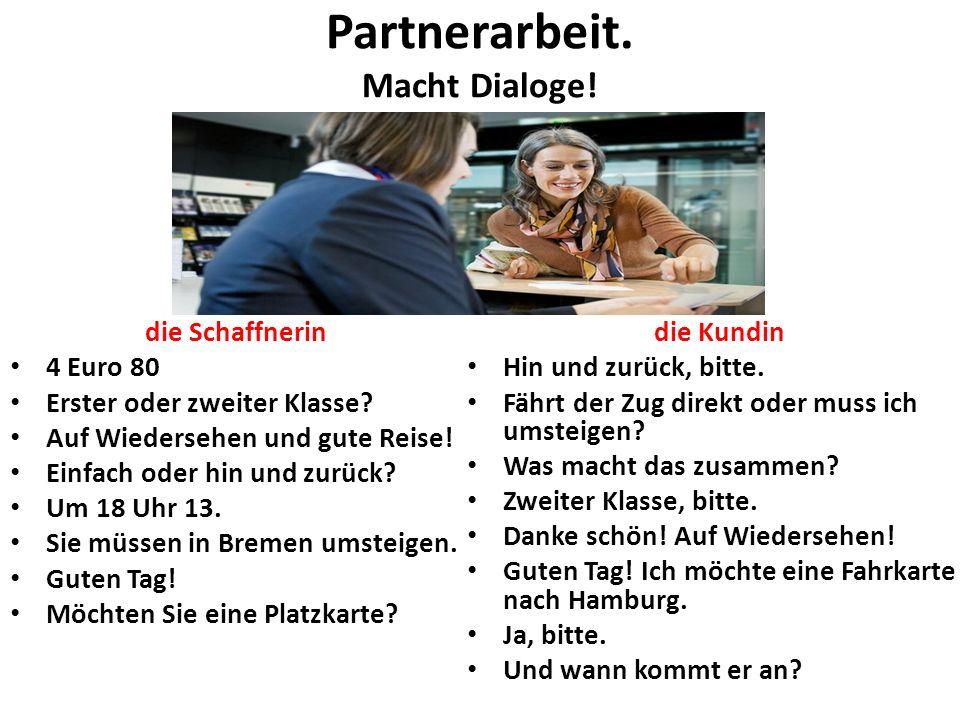 Partnerarbeit. Macht Dialoge!