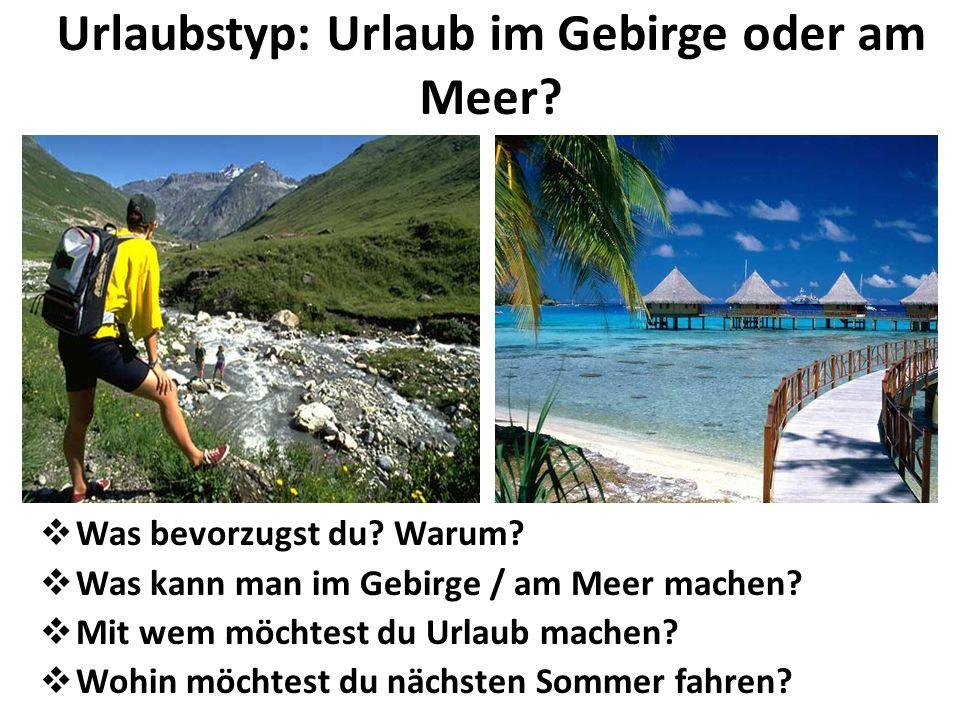 Urlaubstyp: Urlaub im Gebirge oder am Meer