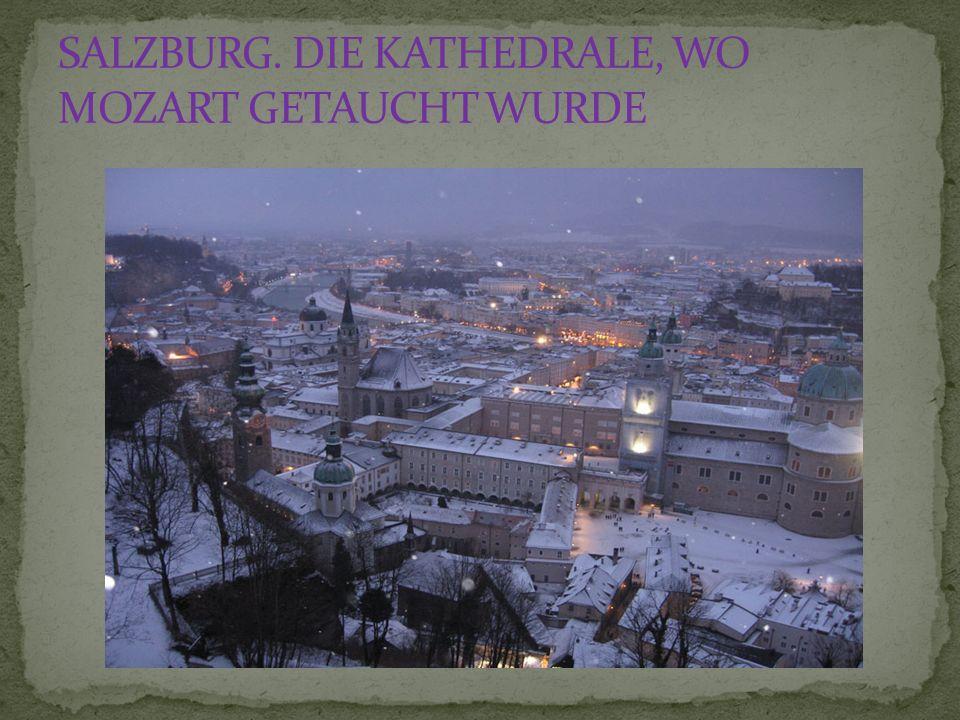 SALZBURG. DIE KATHEDRALE, WO MOZART GETAUCHT WURDE