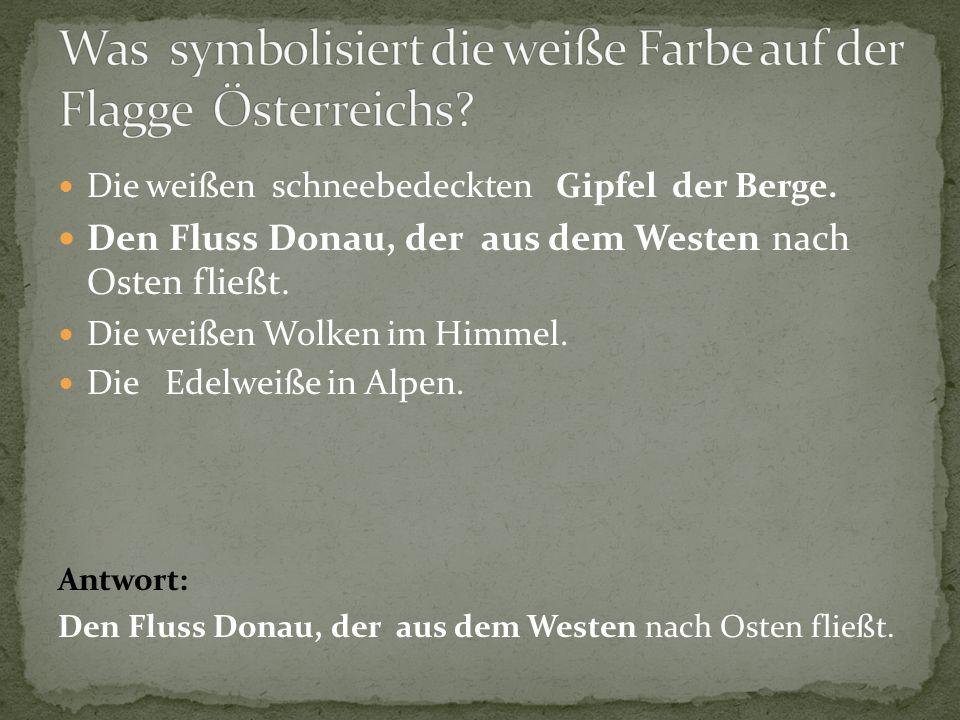 Was symbolisiert die weiße Farbe auf der Flagge Österreichs