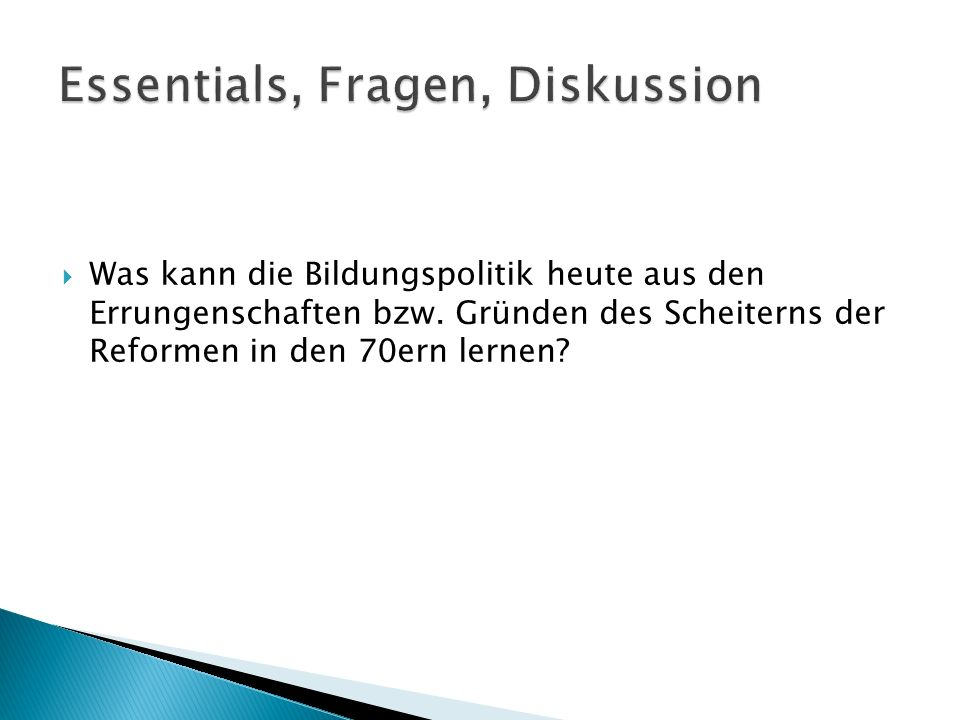 Essentials, Fragen, Diskussion