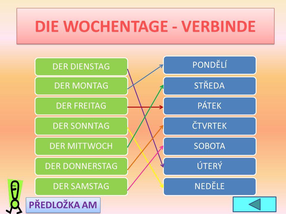 DIE WOCHENTAGE - VERBINDE