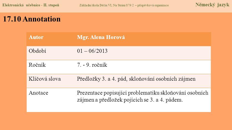 17.10 Annotation Autor Mgr. Alena Horová Období 01 – 06/2013 Ročník