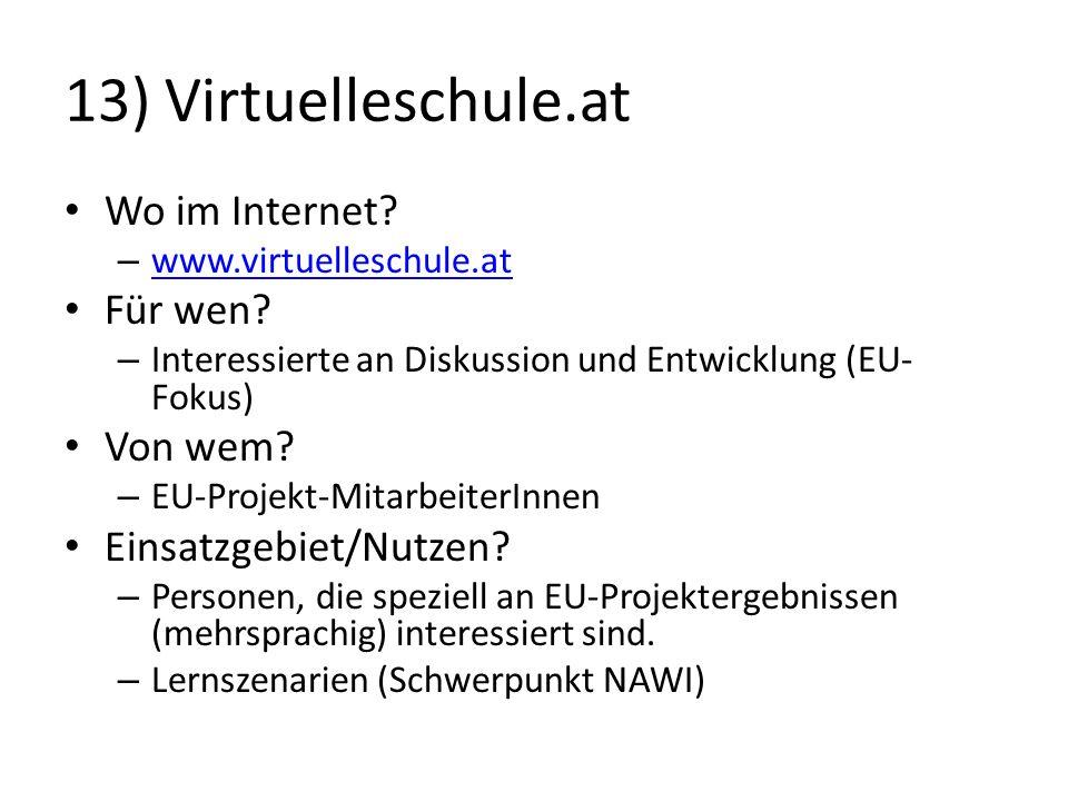 13) Virtuelleschule.at Wo im Internet Für wen Von wem