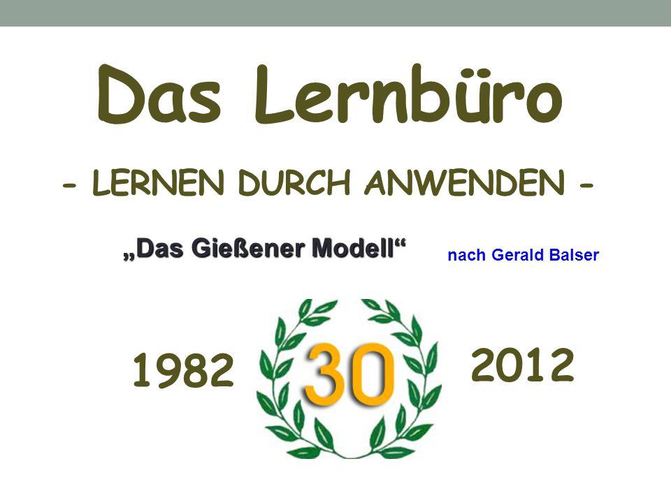 """Das Lernbüro 2012 1982 - Lernen durch Anwenden - """"Das Gießener Modell"""