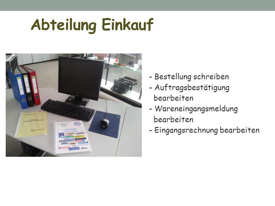 Abteilung Einkauf - Bestellung schreiben - Auftragsbestätigung bearbeiten - Wareneingangsmeldung - Eingangsrechnung bearbeiten