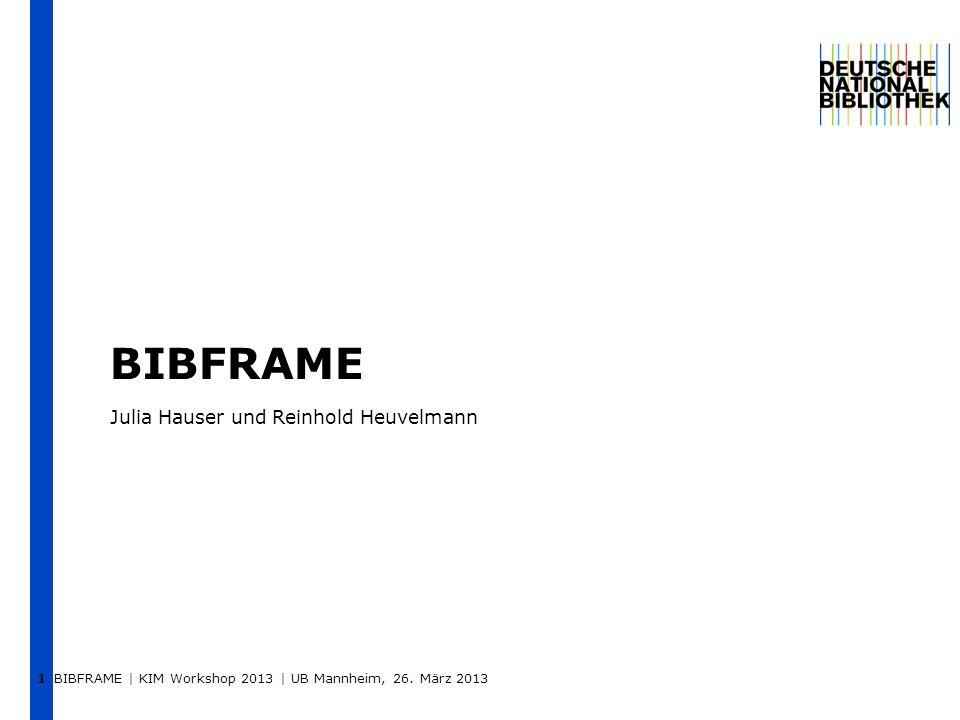 BIBFRAME Julia Hauser und Reinhold Heuvelmann 1