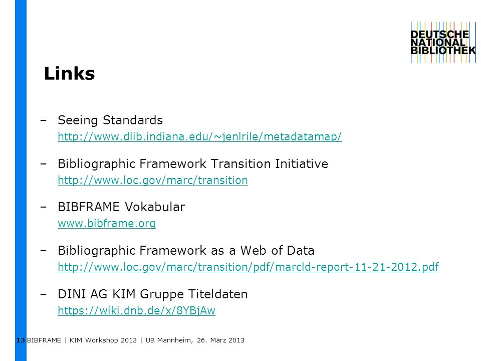 13 Links. Seeing Standards http://www.dlib.indiana.edu/~jenlrile/metadatamap/