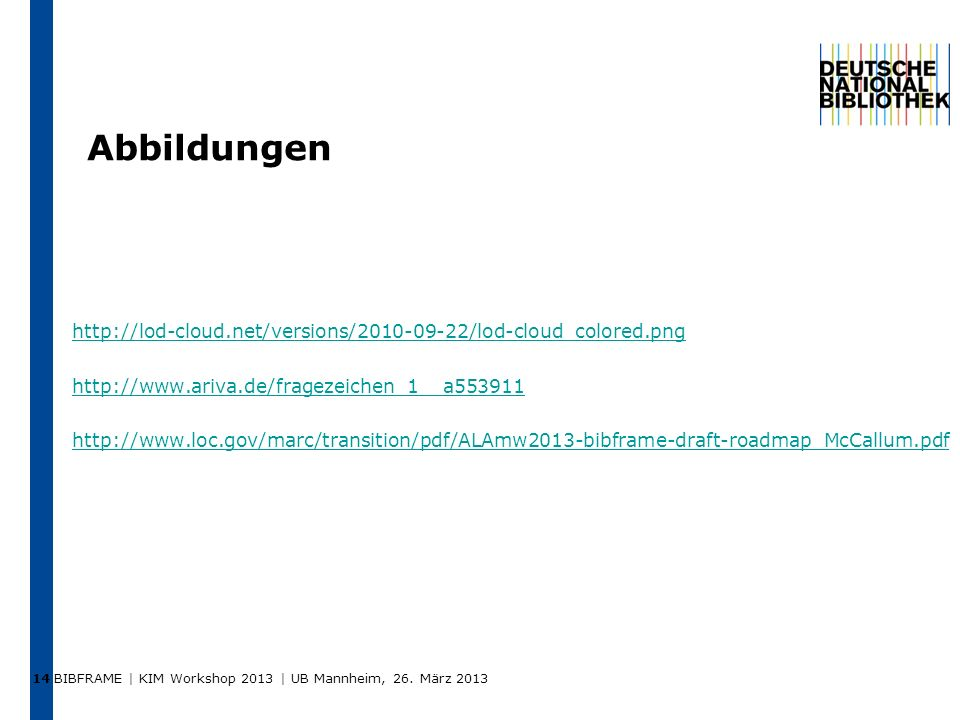 14 Abbildungen. http://lod-cloud.net/versions/2010-09-22/lod-cloud_colored.png. http://www.ariva.de/fragezeichen_1__a553911.