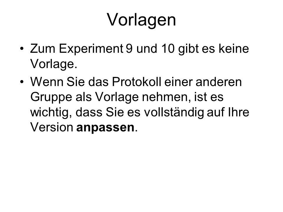 Vorlagen Zum Experiment 9 und 10 gibt es keine Vorlage.