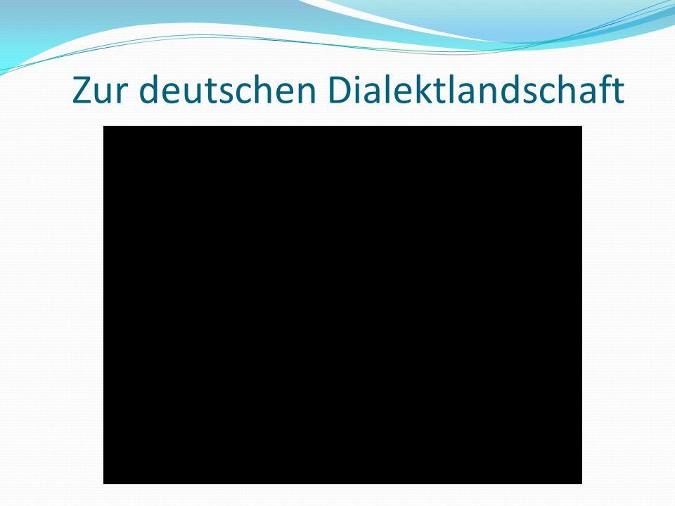 Zur deutschen Dialektlandschaft