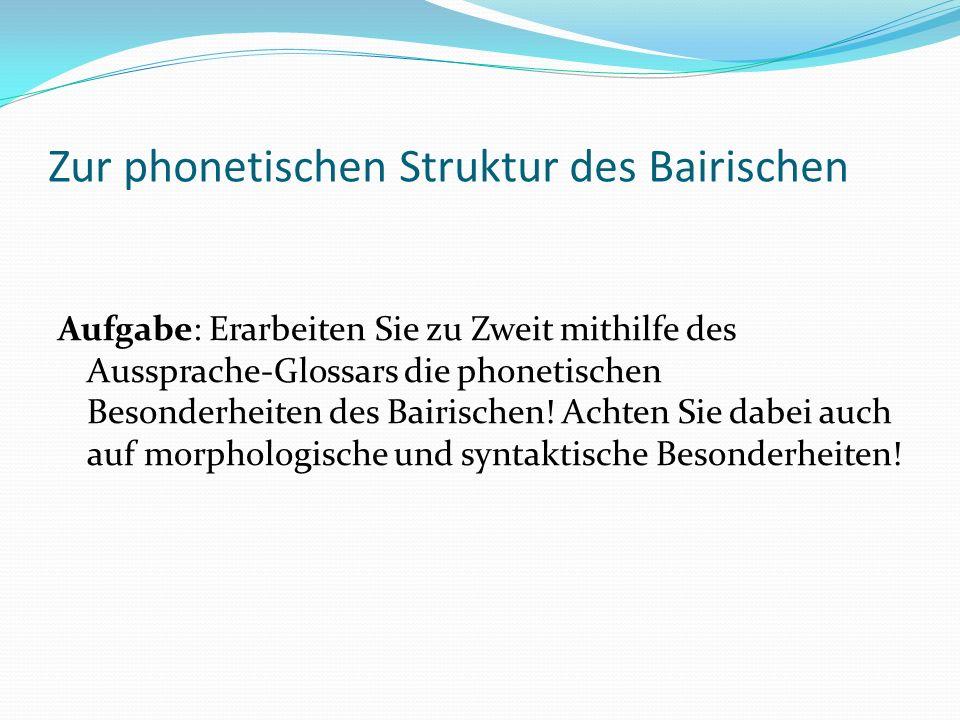 Zur phonetischen Struktur des Bairischen
