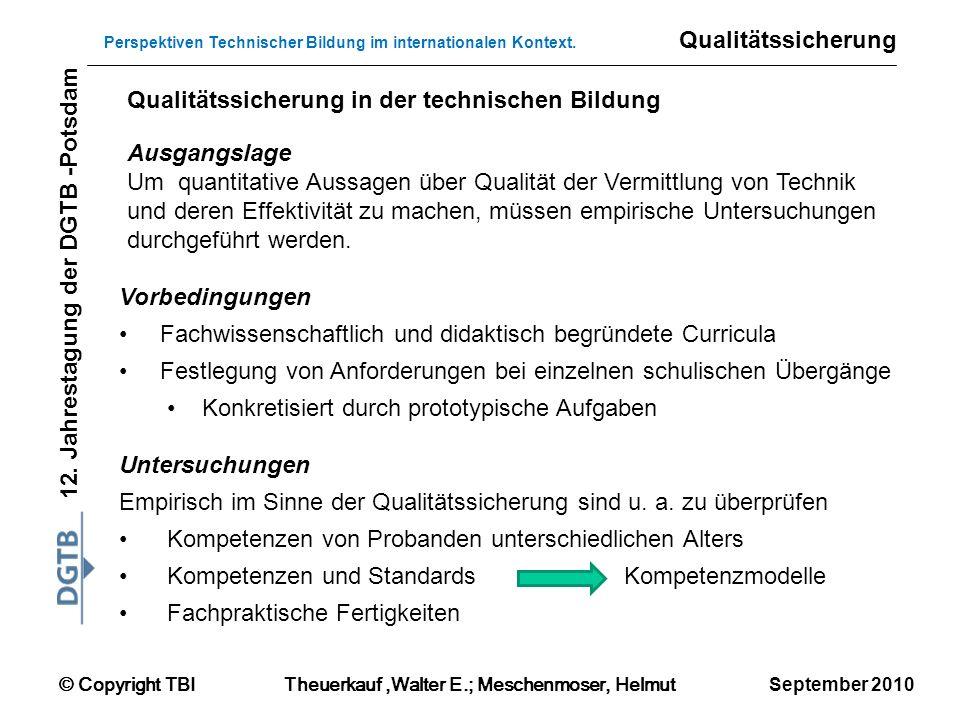 Qualitätssicherung Qualitätssicherung in der technischen Bildung. Ausgangslage. Um quantitative Aussagen über Qualität der Vermittlung von Technik.