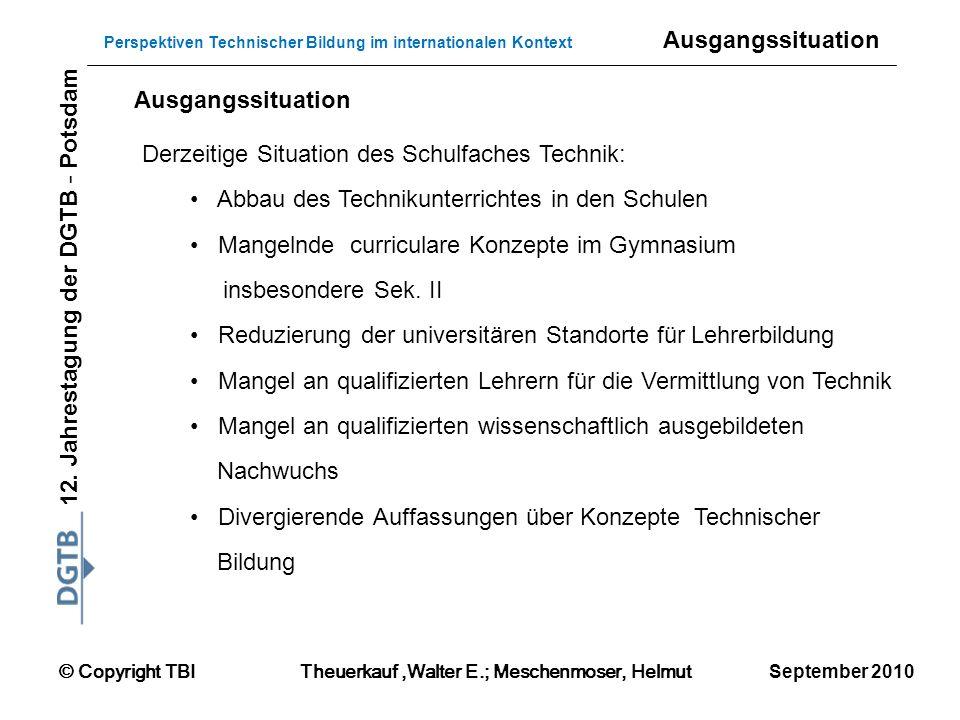 Ausgangssituation Ausgangssituation. Derzeitige Situation des Schulfaches Technik: Abbau des Technikunterrichtes in den Schulen.