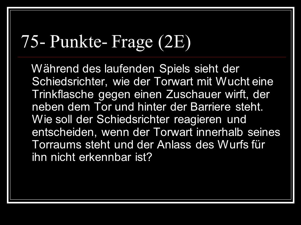 75- Punkte- Frage (2E)