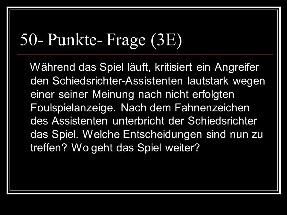 50- Punkte- Frage (3E)