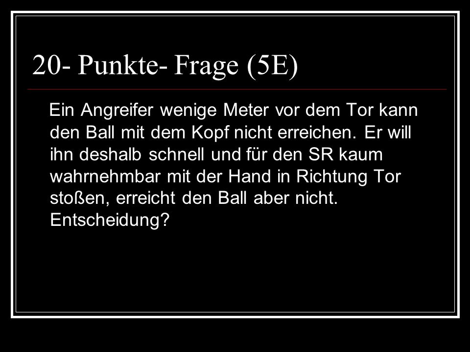 20- Punkte- Frage (5E)