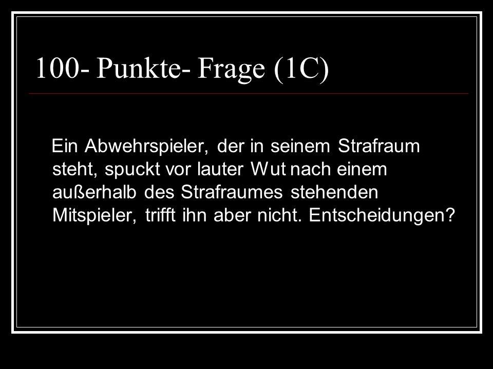 100- Punkte- Frage (1C)