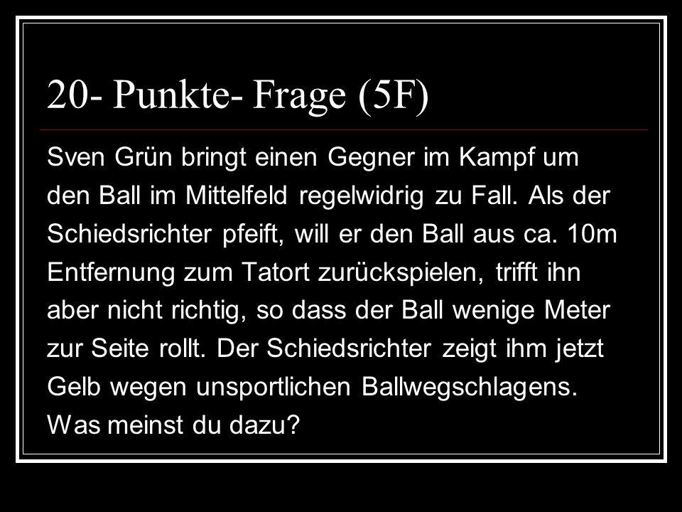 20- Punkte- Frage (5F) Sven Grün bringt einen Gegner im Kampf um