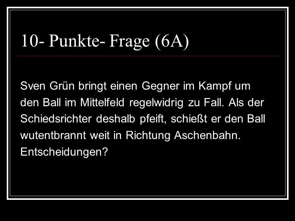 10- Punkte- Frage (6A) Sven Grün bringt einen Gegner im Kampf um