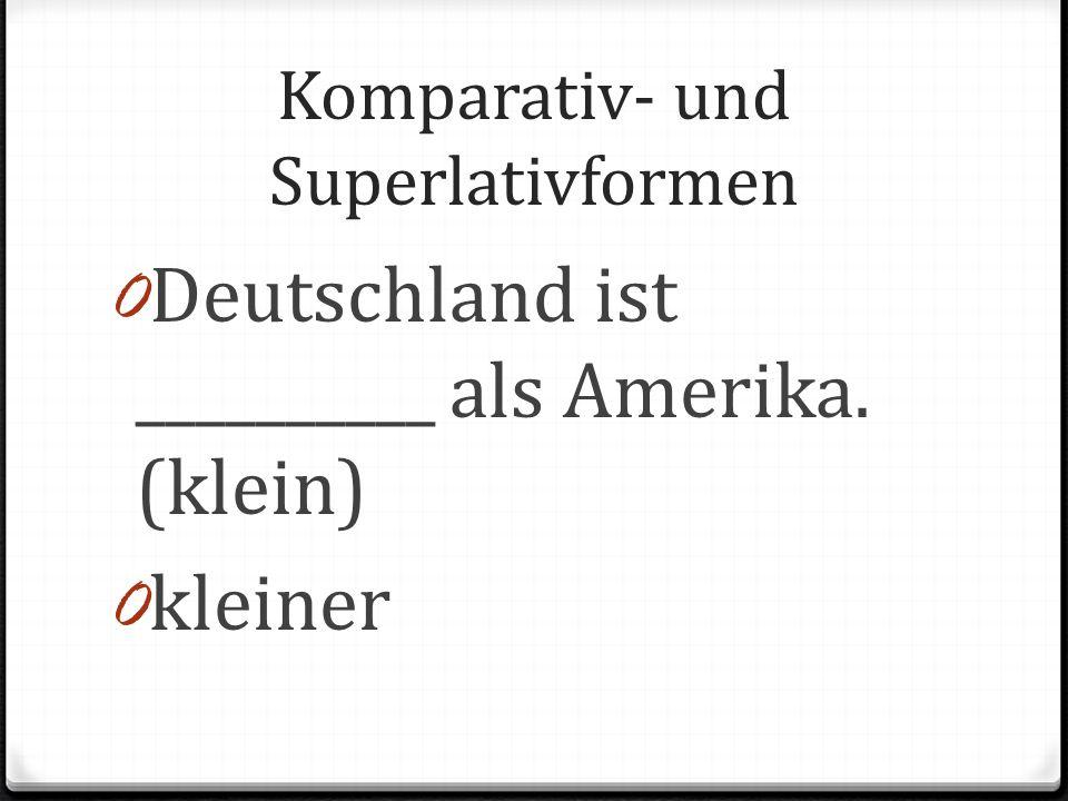 Komparativ- und Superlativformen