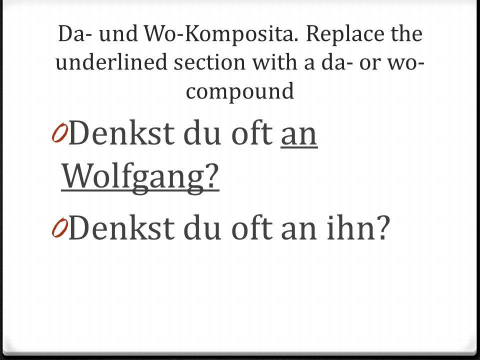 Denkst du oft an Wolfgang Denkst du oft an ihn