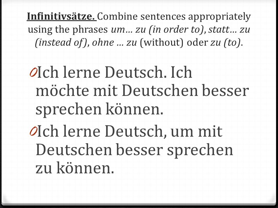 Ich lerne Deutsch. Ich möchte mit Deutschen besser sprechen können.