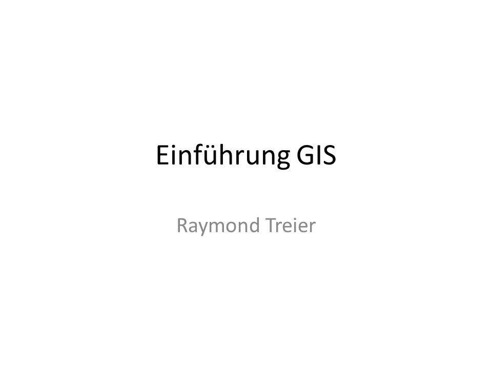 Einführung GIS Raymond Treier