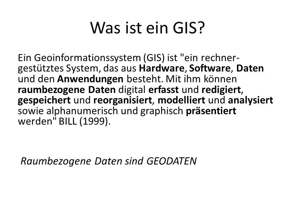 Was ist ein GIS Raumbezogene Daten sind GEODATEN